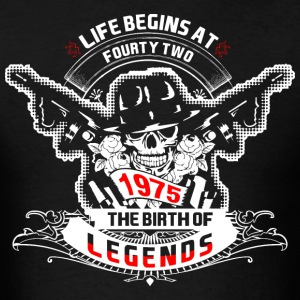 Life Begins at Fourty Two 1975 The Birth of Legend - Men's T-Shirt