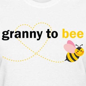 Granny to bee T-Shirts - Women's T-Shirt