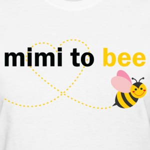 Mimi To Bee T-Shirts - Women's T-Shirt