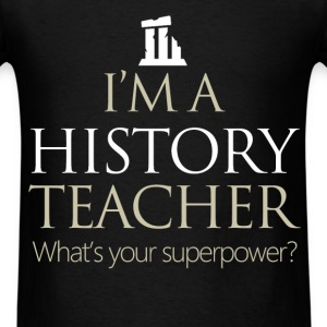 History teacher - I'm a history teacher. What's yo - Men's T-Shirt