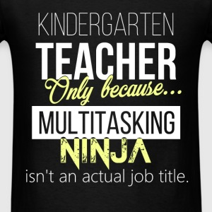 Kindergarten teacher - Kindergarten teacher. Only  - Men's T-Shirt