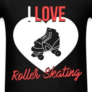 Roller skating - I love roller skating - Men's T-Shirt