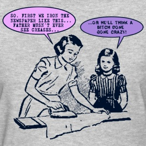 Humorous 1950s Mother and Daughter T-Shirts - Women's T-Shirt