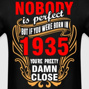Nobody is Perfect But If You Were Born in 1935 You - Men's T-Shirt