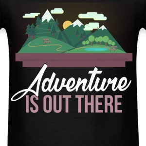Walking - Adventure is out there - Men's T-Shirt