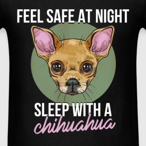 Chihuahua - Feel safe at night, sleep with a Chihu - Men's T-Shirt