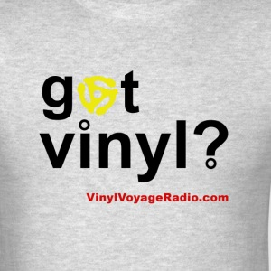 Got Vinyl? - Men's T-Shirt
