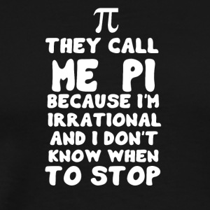 They call me PI - Men's Premium T-Shirt