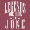 LEGENDS ARE BORN IN JUNE - Women´s Roll Cuff T-Shirt