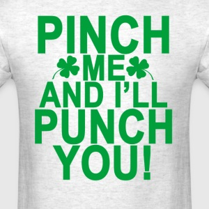 pinch_me_and_ill_punch_you_ - Men's T-Shirt