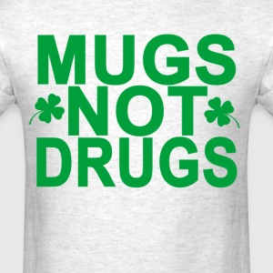 mugs_not_drugs_st_patricks_day_beer_tee_ - Men's T-Shirt