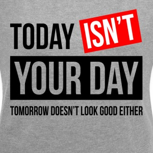 TODAY ISN'T YOUR DAY T-Shirts - Women´s Rolled Sleeve Boxy T-Shirt