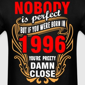 Nobody is Perfect But If You Were Born in 1996 You - Men's T-Shirt