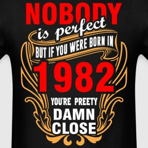 Nobody is Perfect But If You Were Born in 1982 You - Men's T-Shirt