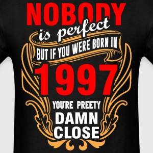 Nobody is Perfect But If You Were Born in 1997 You - Men's T-Shirt