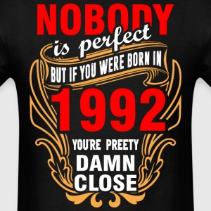Nobody is Perfect But If You Were Born in 1992 You - Men's T-Shirt