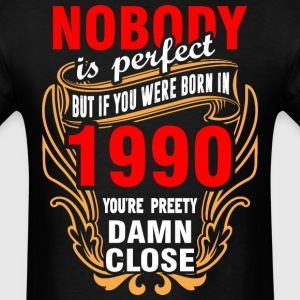 Nobody is Perfect But If You Were Born in 1990 You - Men's T-Shirt