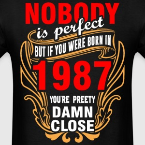 Nobody is Perfect But If You Were Born in 1987 You - Men's T-Shirt
