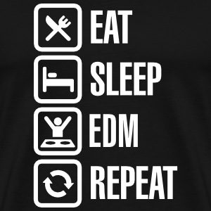 Eat Sleep EDM Repeat T-Shirts - Men's Premium T-Shirt