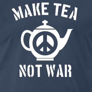 Make Tea Not War T-Shirts - Men's Premium T-Shirt