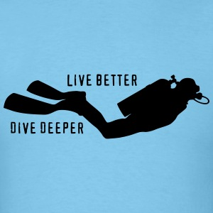 Deep diving - better life - Men's T-Shirt