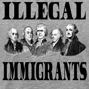 Illegal Immigrants T-Shirts - Men's Premium T-Shirt