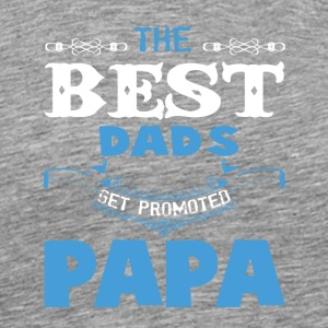 The Best DadS Get Promoted PaPa T-shirt - Men's Premium T-Shirt