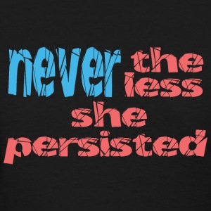 Never The Less SHE PERSISTED - Women's T-Shirt
