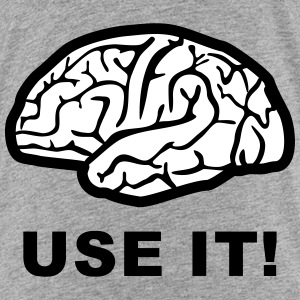 Brain - Use it! Baby & Toddler Shirts - Toddler Premium T-Shirt