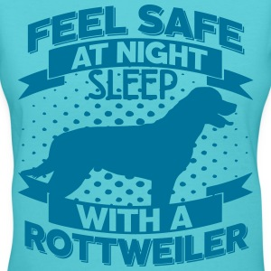 Feel safe -- sleep with a Rottweiler T-Shirts - Women's V-Neck T-Shirt