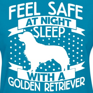 Feel safe -- sleep with a Golden Retriever T-Shirts - Women's T-Shirt