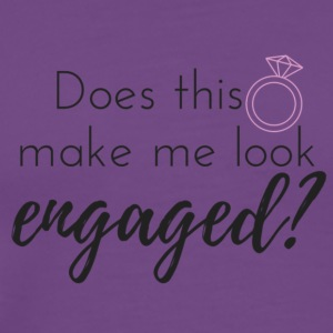 Does this ring make me look engaged? - Men's Premium T-Shirt