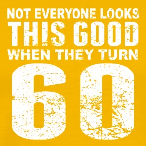 Not Everyone Look This Good 60th Birthday - Men's Premium T-Shirt