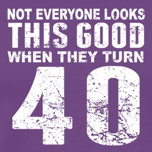 Not Everyone Look This Good 40th Birthday - Men's Premium T-Shirt