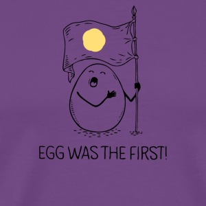 Egg Was The First - Men's Premium T-Shirt