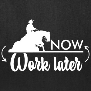 Ride now - work later- Reining Horse Bags & backpacks - Tote Bag