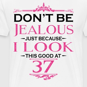 Don't be Jealous just because i look this good at T-Shirts - Men's Premium T-Shirt