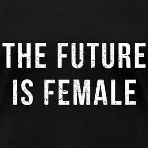 The Future Is Female (white) T-Shirts - Women's Premium T-Shirt