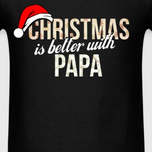Papa - Christmas is better with Papa - Men's T-Shirt