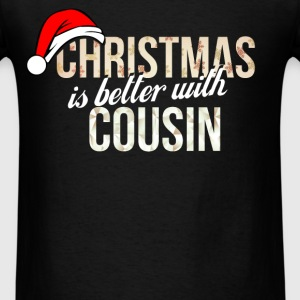 Cousin - Christmas is better with Cousin - Men's T-Shirt