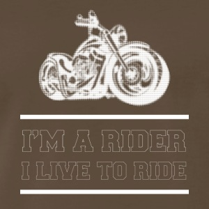 i am a rider, i live to ride - Men's Premium T-Shirt