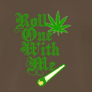 Roll One With Me - Men's Premium T-Shirt