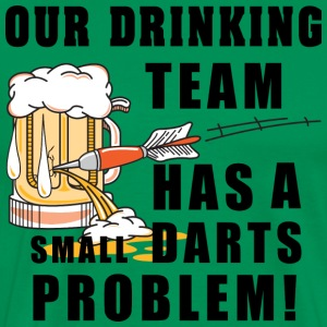 Drinking Team Has Darts Problem - Men's Premium T-Shirt