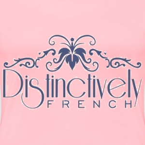 Distinctively French - Women's Premium T-Shirt