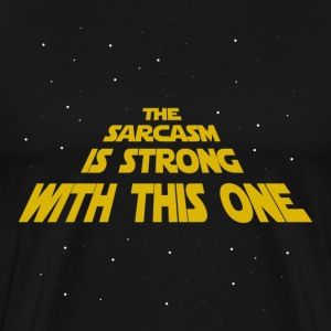 The Sarcasm is Strong - Men's Premium T-Shirt