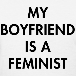Mu boyfriend is a feminist T-Shirts - Women's T-Shirt