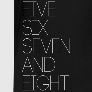 5,6,7 and 8 - Kids' Premium T-Shirt