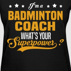 Badminton Coach - Women's T-Shirt