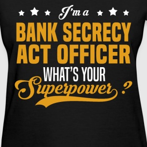 Bank Secrecy Act Officer - Women's T-Shirt