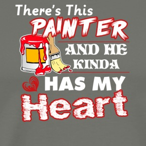 There's This Painter And He Kinda Has My Heart Tee - Men's Premium T-Shirt
